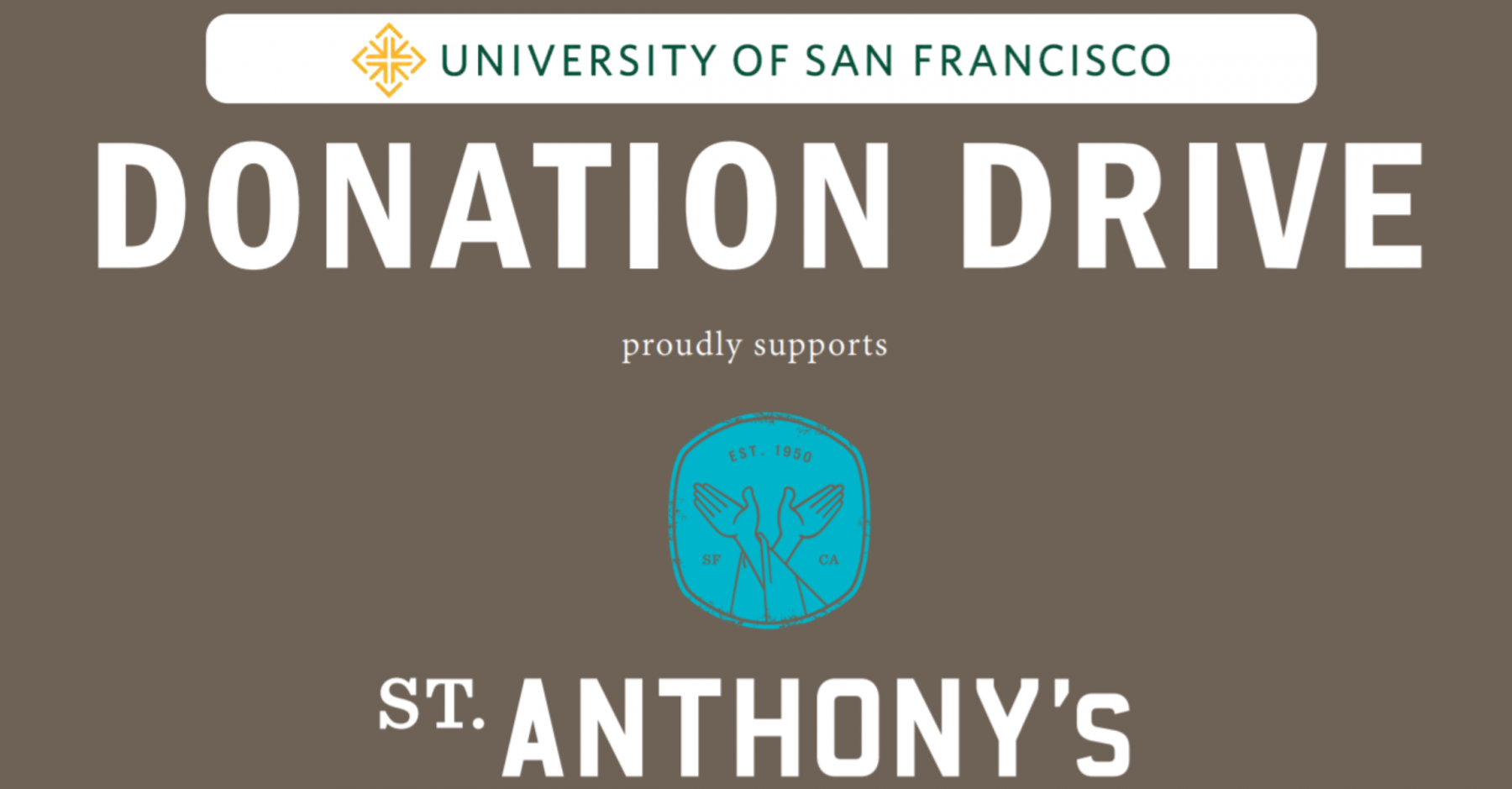 "Text stating the ""University of San Francisco's Donation Drive proudly supports St. Anthony's Hope Served Daily Donation Drive""."
