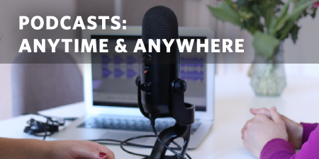 Podcasts – Anytime and Anywhere