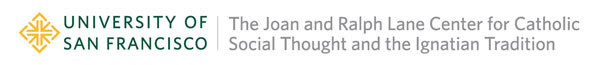 Joan and Ralph Lane Center for Catholic Social Thought and the Ignatian Tradition
