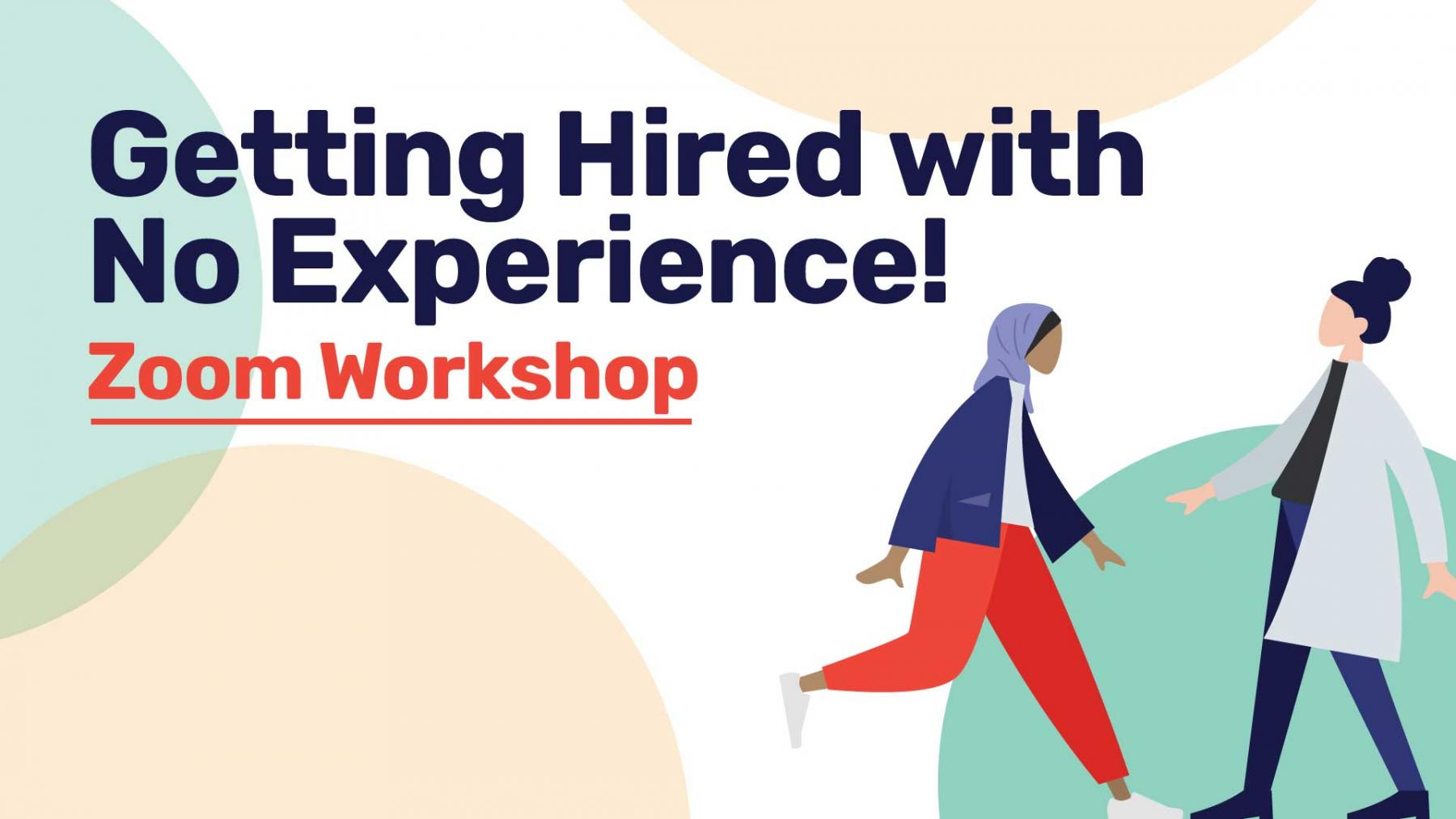 Zoom Workshop: Getting hired with no experience
