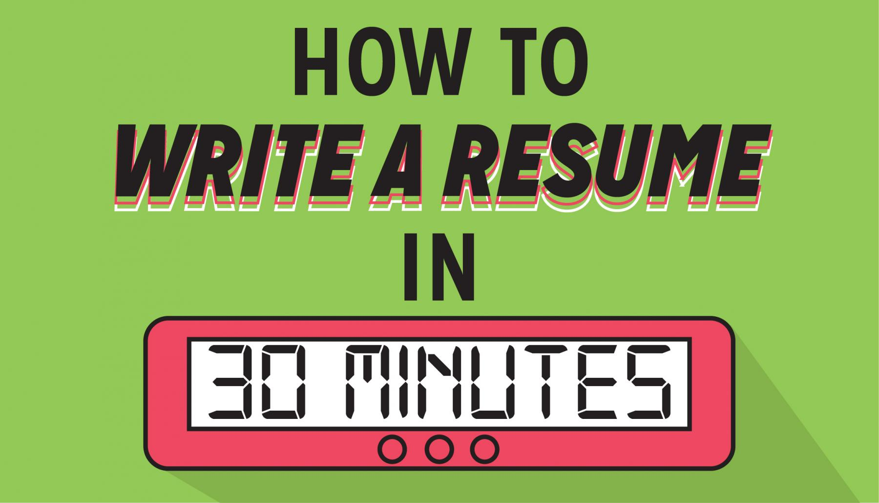 How to Write A Resume in 30 Minutes